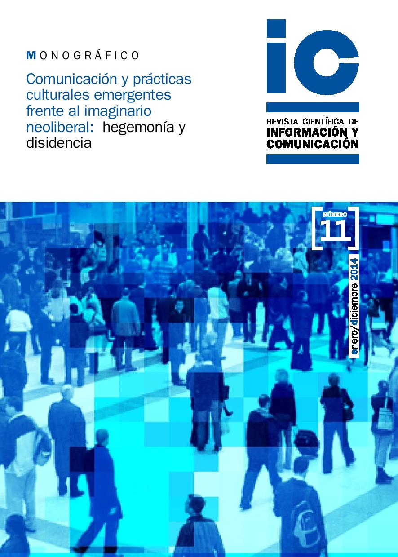 Ver Núm. 11 (2014): Comunicación y prácticas culturales emergentes frente al imaginario neoliberal: hegemonía y disidencia