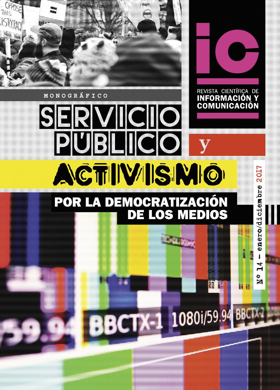 Ver Núm. 14 (2017): Servicio público y activismo por la democratización de los medios