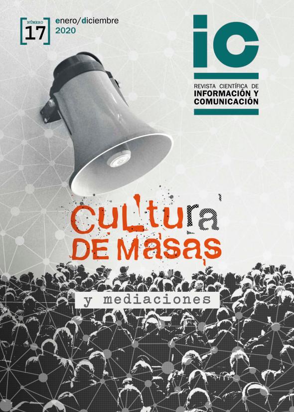 Ver Núm. 17 (2020): Cultura de masas y mediaciones